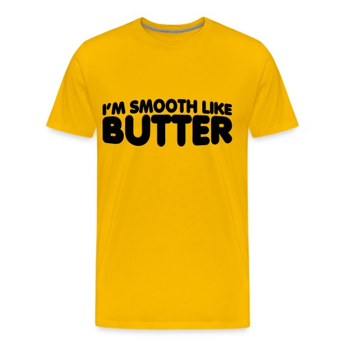 Smooth Like Butter - Men's Premium T-Shirt