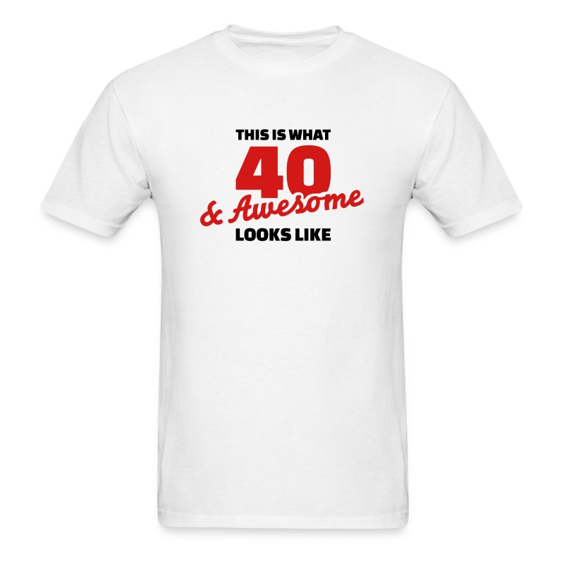 40 birthday t shirts men 39 s t shirt. Black Bedroom Furniture Sets. Home Design Ideas