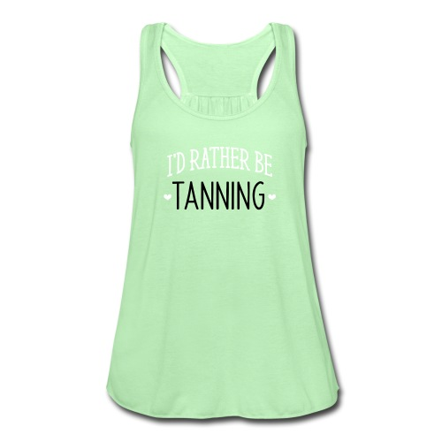 I'd Rather Be Tanning - Women's Flowy Tank Top by Bella