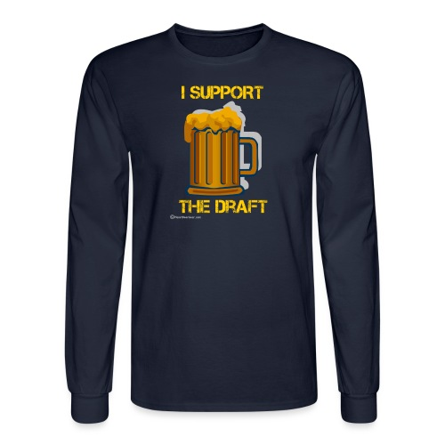 I Support The Draft Men's Long Sleeve T-Shirt - Men's Long Sleeve T-Shirt