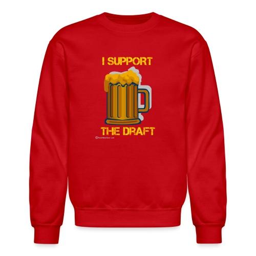 I Support The Draft Men's Crewneck Sweatshirt - Crewneck Sweatshirt