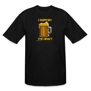 I Support The Draft Men's Tall Shirt - Men's Tall T-Shirt