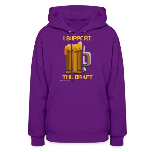 I Support The Draft Women's Hooded Sweatshirt - Women's Hoodie