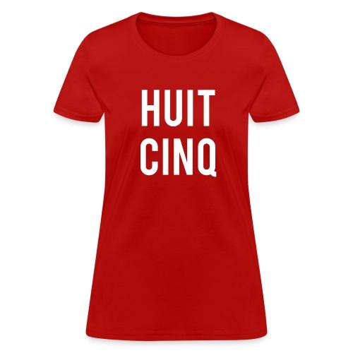 Huit Cinq (Female) - Women's T-Shirt