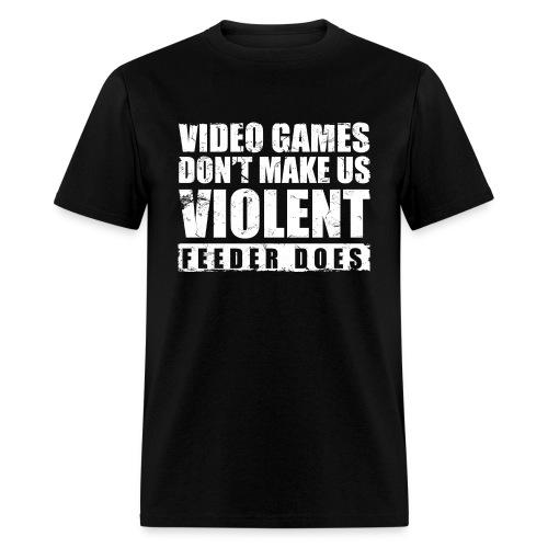 Feeder makes us violent! - Men's T-Shirt