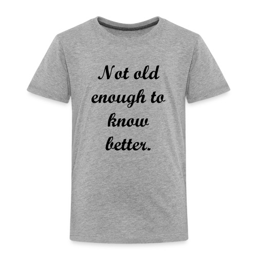 Toddler Premium T-Shirt - TODDLER TEE SHIRT