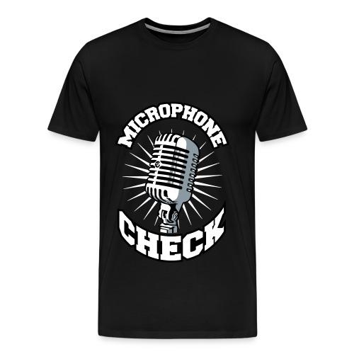 Microphone Check - Men's Premium T-Shirt
