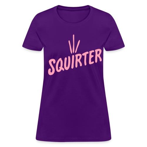 Squirter - Women's T-Shirt