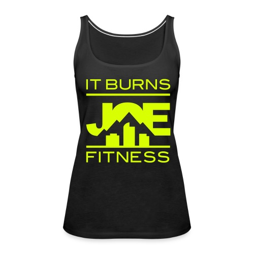 It Burns Joe Fitness - Women's Premium Tank Top