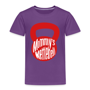 Mommy's Kettlebell Baby & Toddler Shirts - Toddler Premium T-Shirt