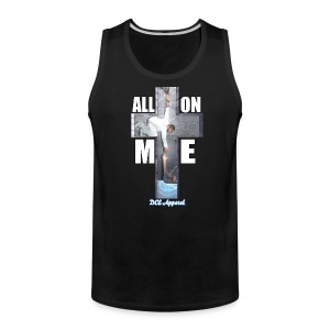 Tank Top All On Me | DCE Apparel - Men's Premium Tank