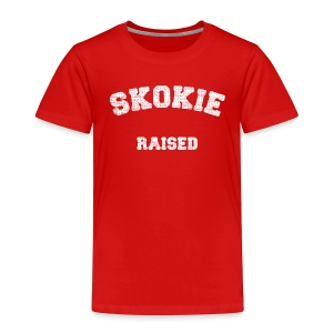 Skokie Raised - Toddler Premium T-Shirt