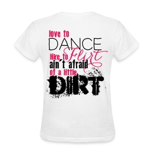 Ain't Afraid of a Little Dirt - Women's T-Shirt