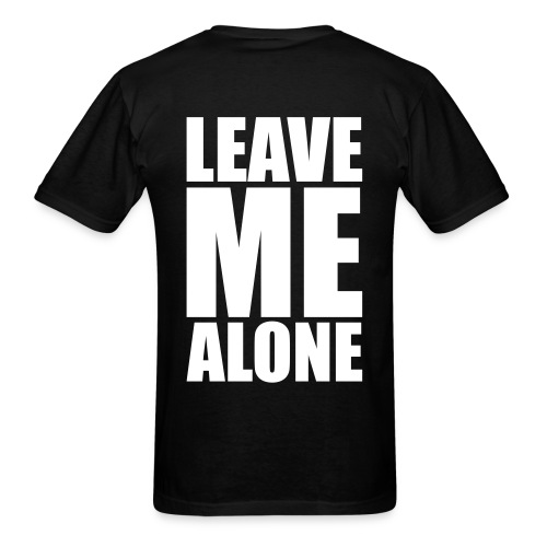 Leave Me Alone 10 - Men's T-Shirt