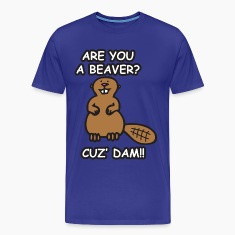 Are you a beaver? Cuz' Dam!
