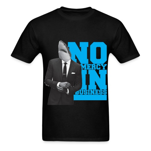 No mercy in Business - Men's T-Shirt