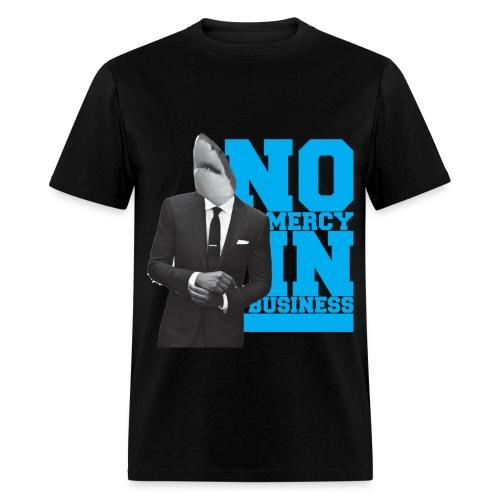 No mercy in Business - Men's T-Shirt