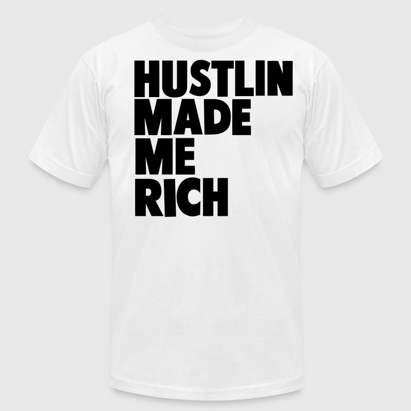 HUSTLIN MADE ME RICH - Men's T-Shirt by American Apparel