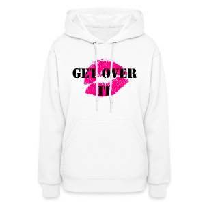 Get Over It - Women's Hoodie
