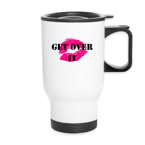 Get Over It - Travel Mug