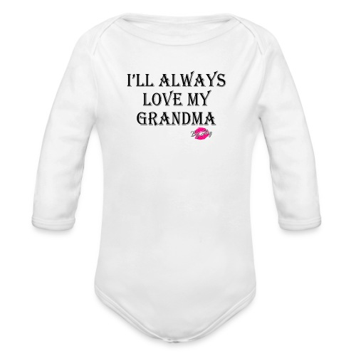 Love My Grandma - Organic Long Sleeve Baby Bodysuit