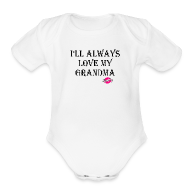 Baby Bodysuits ~ Baby Short Sleeve One Piece ~ Love My Grandma
