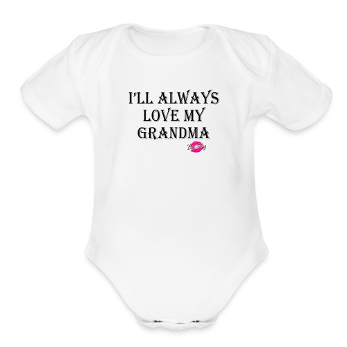 Love My Grandma - Organic Short Sleeve Baby Bodysuit