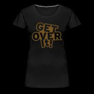 T-Shirts ~ Women's Premium T-Shirt ~ Get Over It Glitter