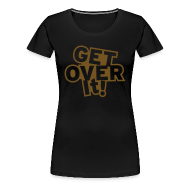 Women's T-Shirts ~ Women's Premium T-Shirt ~ Get Over It Glitter
