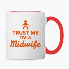 Trust me I'm a Midwife Bottles & Mugs