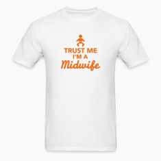 Trust me I'm a Midwife T-Shirts