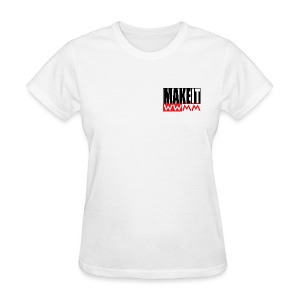 Make it -small graphic - Women's T-Shirt