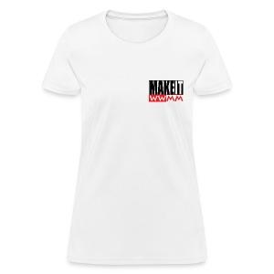 Make it -small graphic - Women's T-Shirt