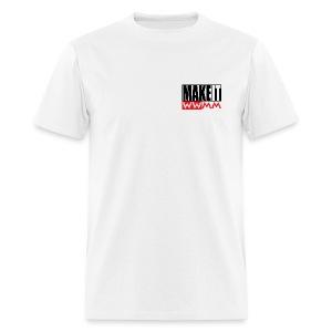 Make it -small graphic - Men's T-Shirt