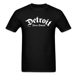 Detroit Born & Raised - Men's T-Shirt