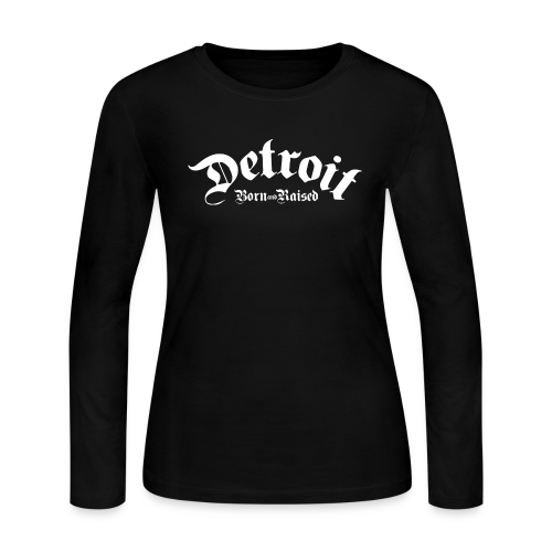 Detroit Born & Raised - Women's Long Sleeve Jersey T-Shirt