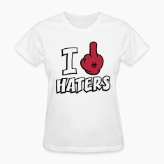 I FUCK HATERS 3c Women's T-Shirts