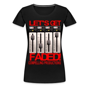 Let's Get Faded! Women's T - Women's Premium T-Shirt