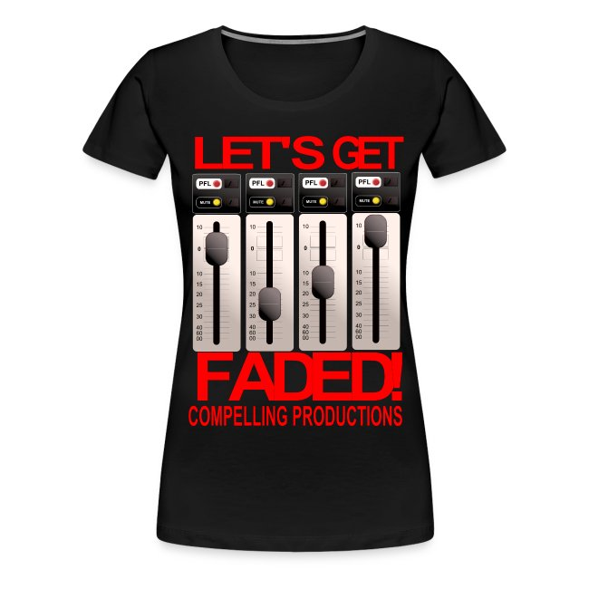 """Let's Get Faded!"" Women's T"
