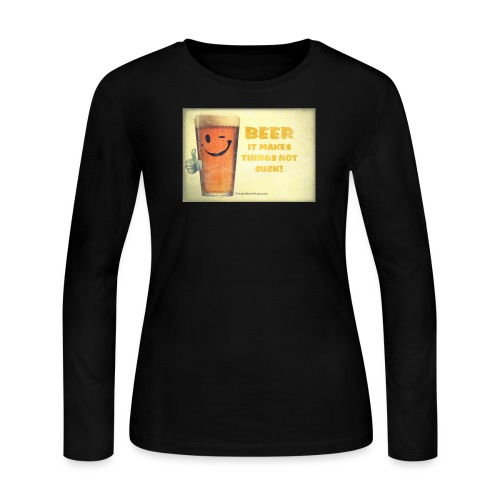 Beer It Makes Things Not Suck Women's Long Sleeve T-Shirt - Women's Long Sleeve Jersey T-Shirt