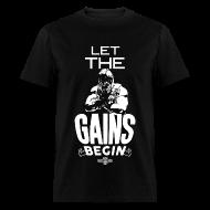 T-Shirts ~ Men's T-Shirt ~ Let the gains begin   Mens tee