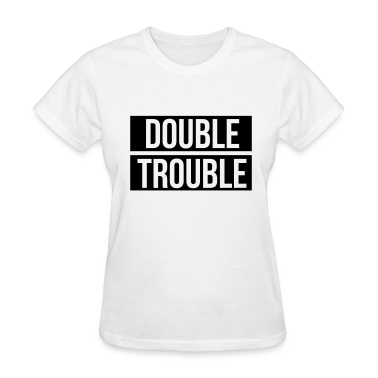 Bestselling gifts double trouble double trouble t shirt