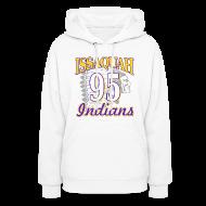 Hoodies ~ Women's Hoodie ~ ISSAQUAH Indians 95