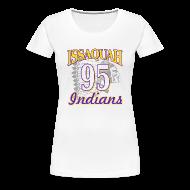 Women's T-Shirts ~ Women's Premium T-Shirt ~ ISSAQUAH Indians 95