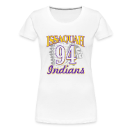 T-Shirts ~ Women's Premium T-Shirt ~ ISSAQUAH Indians 94