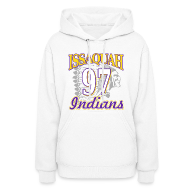 Hoodies ~ Women's Hoodie ~ ISSAQUAH Indians 97