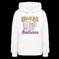Hoodies ~ Women's Hooded Sweatshirt ~ ISSAQUAH Indians 97