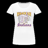 Women's T-Shirts ~ Women's Premium T-Shirt ~ ISSAQUAH Indians 97