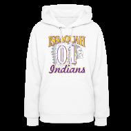 Hoodies ~ Women's Hoodie ~ ISSAQUAH Indians 01
