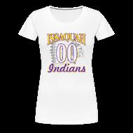 T-Shirts ~ Women's Premium T-Shirt ~ ISSAQUAH Indians 00